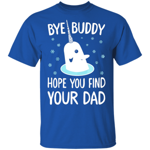 Christmas Xmas Bye Buddy Hope You Find Your Dad T-shirts - FrankyTee