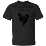 Hug Your Chicken Today T-shirt Funny Chicken Humor Shirt Black - FrankyTee