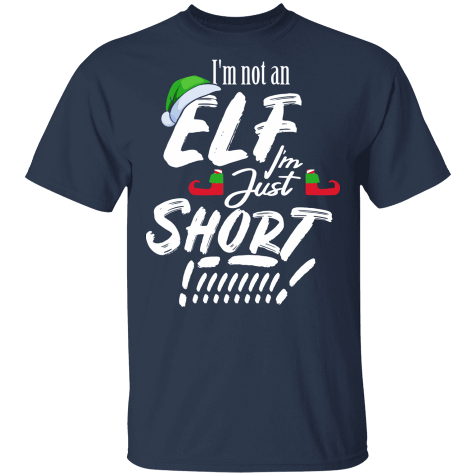I'm Not An Elf I'm Just Short Christmas Funny T Shirt - FrankyTee