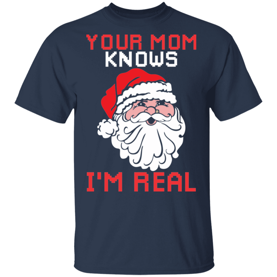 Your Mom Knows I'm Real Winking Santa Christmas - FrankyTee