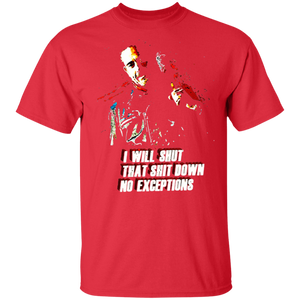 I will Shut That Down No Exceptions Shirt - FrankyTee