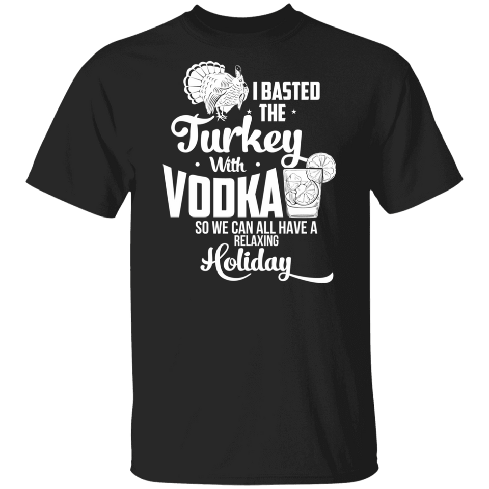 Funny Thanksgiving Basted Turkey with Vodka Shirts - FrankyTee