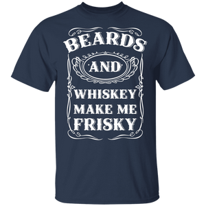 Beards And Whiskey Make Me Frisky Sassy Southern T-Shirt - FrankyTee