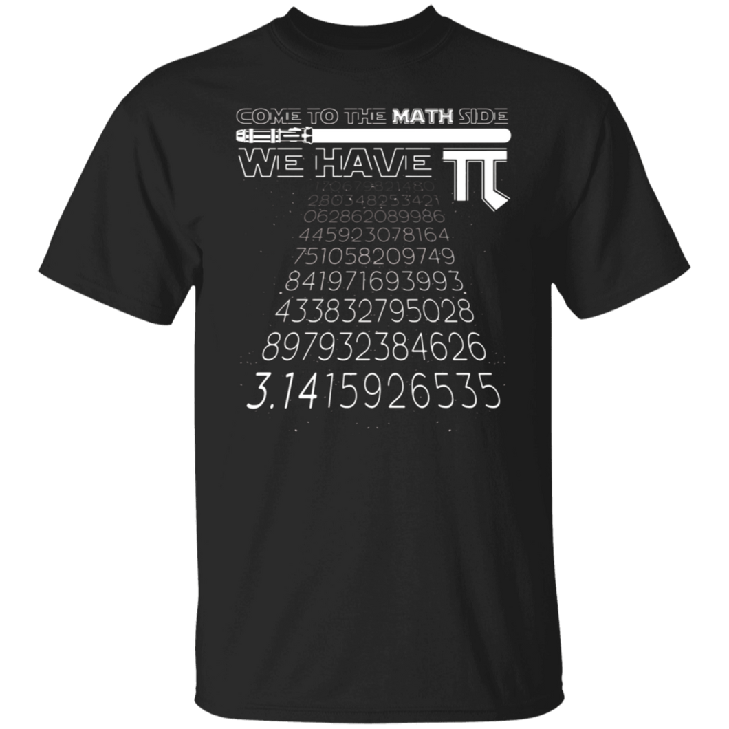 Come To The Math Side We Have Pi Funny Pi Day 2020 Shirt - FrankyTee