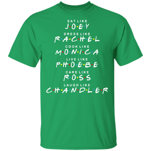 Friends T-shirt Eat like JOEY- Dress like RACHEL - FrankyTee