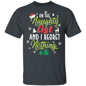 On The Naughty List And I Regret Nothing T Shirt Christmas - FrankyTee