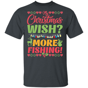My Christmas Wish More Fishing Funny Holiday Fish T-Shirt - FrankyTee