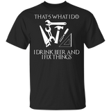 That's What I Do I Drink Beer And I Fix Things T-shirt - FrankyTee