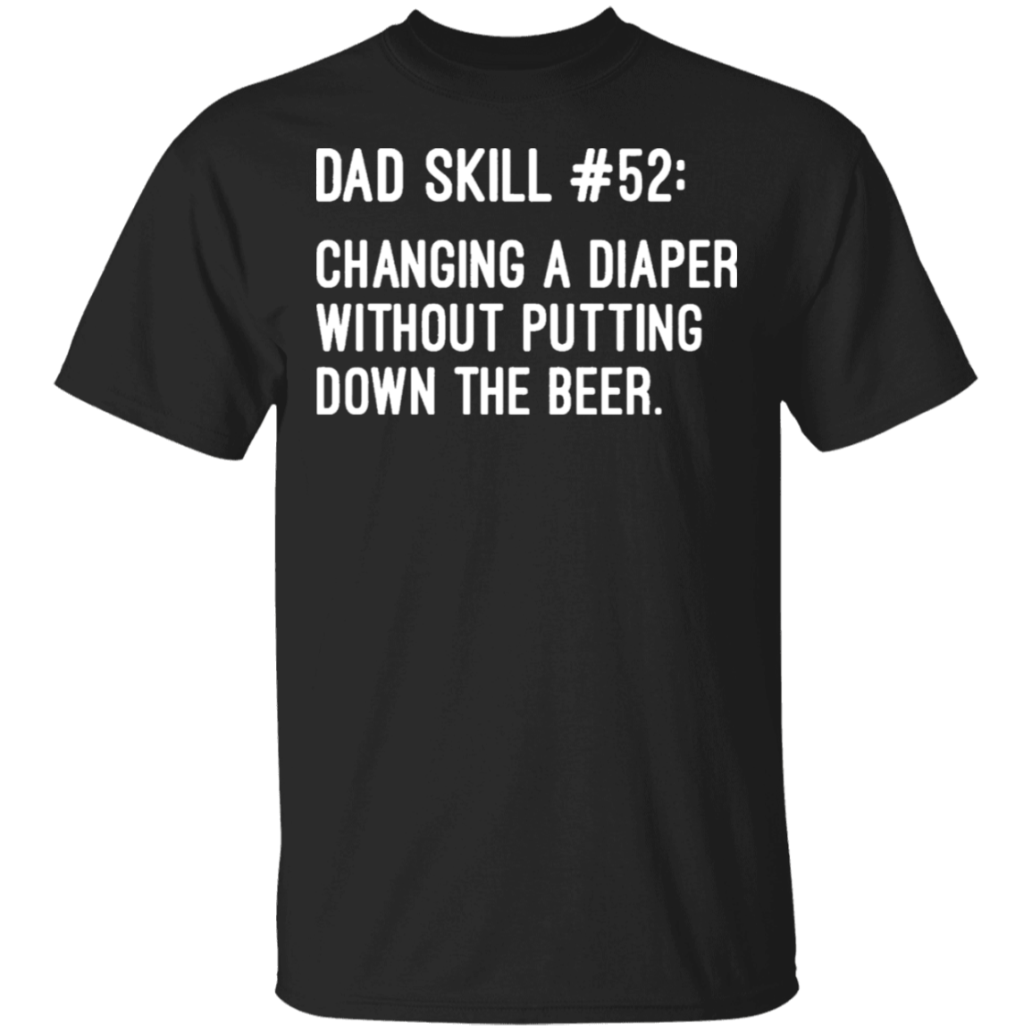 Men's Dad Skills Diaper and Beer Funny Shirt