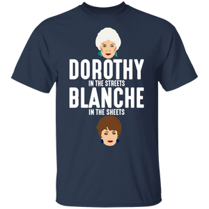 Dorothy In The Streets Blanche In The Sheets Shirt - FrankyTee