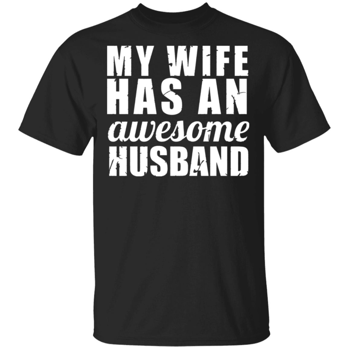 Men's My Wife Has An Awesome Husband Shirt Father's Day Gift