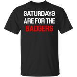Saturdays Are For The Badgers - Wisconsin Football T-Shirt - FrankyTee