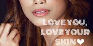 LOVE YOU, LOVE YOUR SKIN