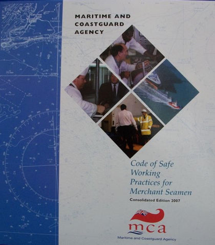 Maritime and Coastguard Agency Code of Safe Working Practices for Merchant Seamen