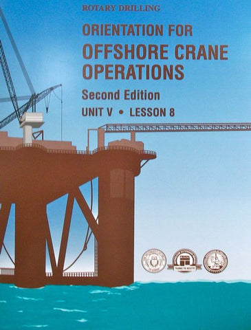 Rotary Drilling Unit V Lesson 8: Orientation for Offshore Crane Operations