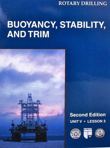 Rotary Drilling Unit V Lesson 3: Buoyancy, Stability, and Trim