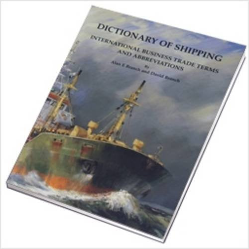 Dictionary of Shipping: International Business Trade Terms and Abbreviations