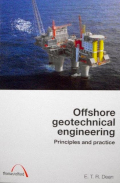 Offshore Geotechnical Engineering: Principles and Practice
