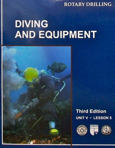 Rotary Drilling Unit V Lesson 5: Diving and Equipment