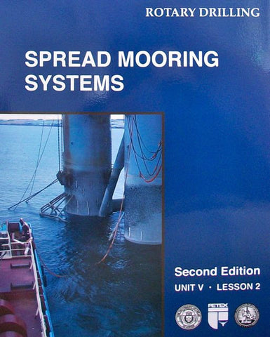 Rotary Drilling Unit V Lesson 2: Spread Mooring Systems