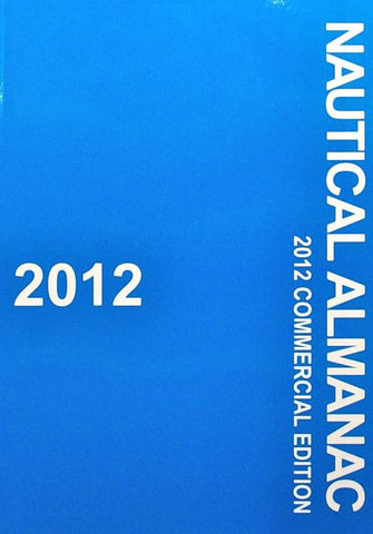 2012 Nautical Almanac: 2012 Commercial Edition