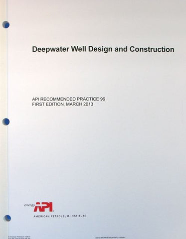 API 96: Deepwater Well Design and Construction