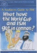 Loss Prevention Guide - A Seafarers Guide to ISM: What have the World Cup and ISM got in common?
