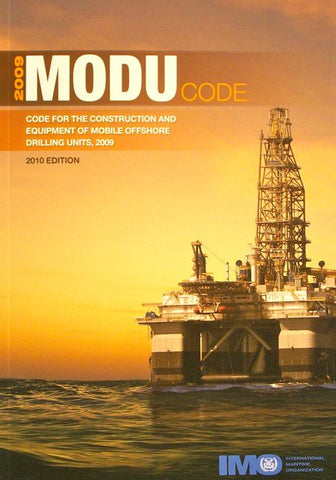 MODU Code for the Construction and Equipment of Mobile Offshore Drilling Units, 2010 Edition