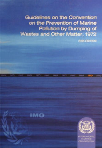 Guidelines on the Convention fn the Prevention of Marine Pollution by Dumping of Wastes and Other Matter, 1972 2006 Edition