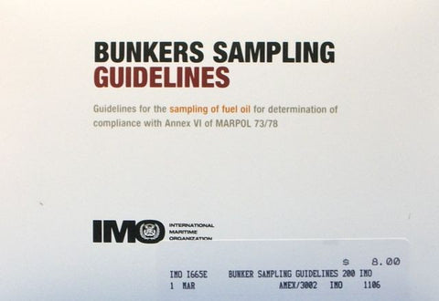 Bunkers Sampling Guidelines: Guidelines for the sampling of fuel oil for determination of compliance with Annex VI of MARPOL 73/78