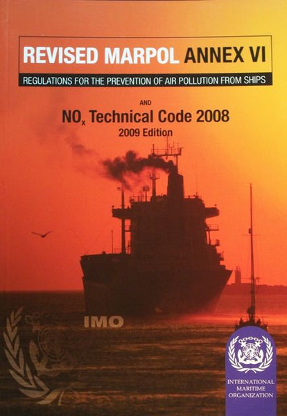 Revised MARPOL Annex VI: Regulations for the Prevention of Air Pollution from Ships