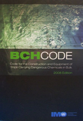 BCH Code for the Construction and Equipment of Ships Carrying Dangerous Chemicals in Bulk 2008