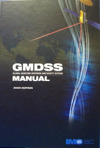 Global Maritime Distress and Safety System (GMDSS) Manual 2009
