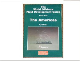The World Offshore Field Development Guide Volume Three: The Americas with CD-ROM