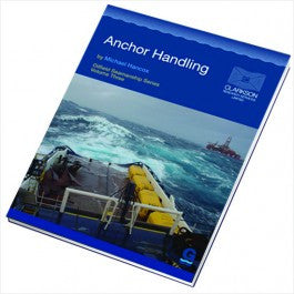 Anchor Handling (Oilfield Seamanship Series - Vol 3)
