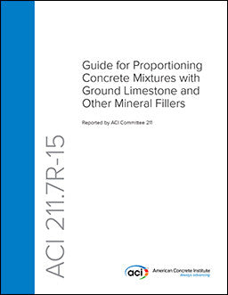 211.7R-15: Guide for Proportioning Concrete Mixtures with Ground Limestone and Other Mineral Fillers