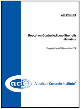 229R-13 Report on Controlled Low-Strength Materials