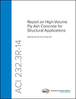 232.3R-14 Report on High-Volume Fly Ash Concrete for Structural Applications
