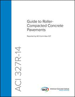 327R-14 Guide to Roller-Compacted Concrete Pavements