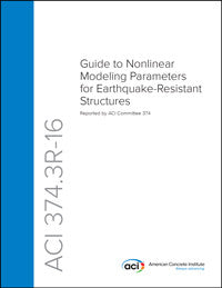 374.3R-16 Guide to Nonlinear Modeling Parameters for Earthquake-Resistant Structures