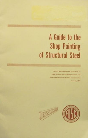 A Guide to the Shop Painting of Structural Steel AISC