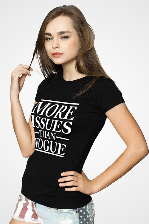 More Iissues Than Vogue T-shirt