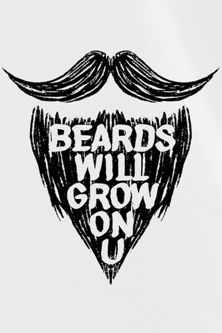 Beards Will Grow On You T-Shirt