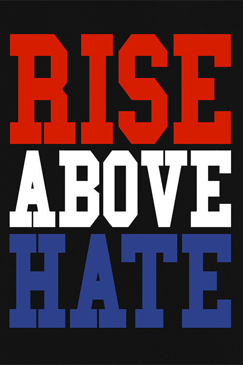 Rise Above Hate T-Shirt
