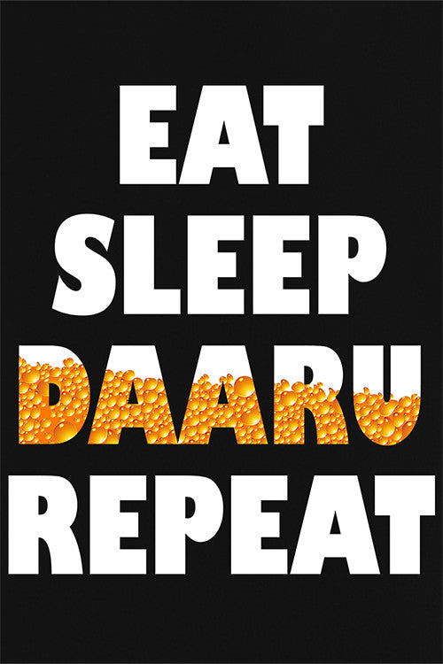 Eat Sleep Daaru Repeat T-Shirt