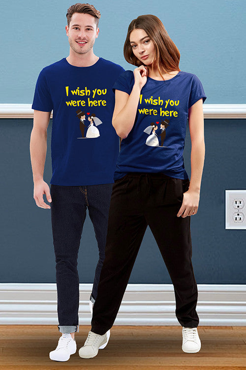 I Wish You Were Here Couple Tees