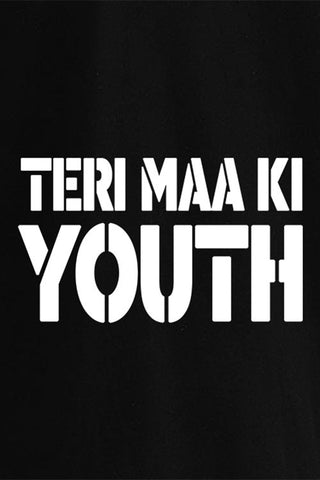 Teri Maa Ki Youth T-shirt