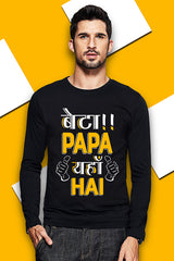 Beta Papa Yaha Hai Full Sleeve T Shirt