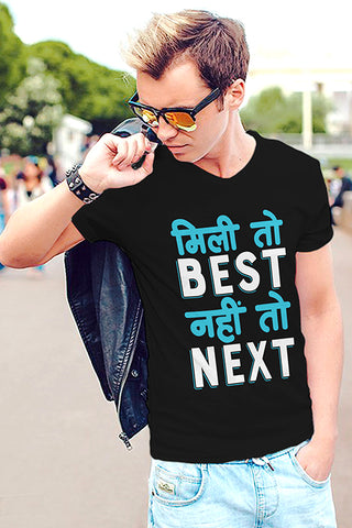 Mili Toh Best Nahi Toh Next T-Shirt