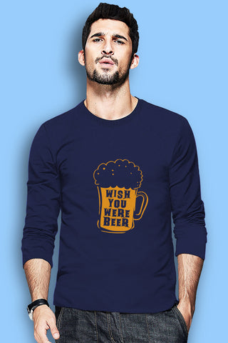 Wish You Were Beer Full Sleeve T-Shirts